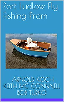 Amazon.com: Port Ludlow Fly Fishing Pram eBook: ARNOLD KOCH, KEITH MCCONNELL, BOB TURKO: Kindle ...