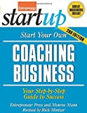 Start Your Own Coaching Business: Your Step-By-Step Guide to Success (StartUp Series)