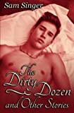The Dirty Dozen and Other Stories by Sam Singer (2016-02-26)