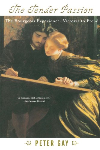 The Tender Passion: The Bourgeois Experience from Victoria to Freud (Bourgeois Experience-Victoria to Freud)