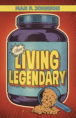 Living Legendary by [Johnson, Man P.]