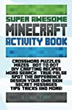 Super Awesome Minecraft Activity Book, Minecraft Library and E. L. Topp, 1499301529