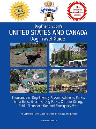 DogFriendly.com's United States and Canada Dog Travel Guide: Thousands of Dog-Friendly Accommodations, Parks, Attractions, Beaches, Dog Parks, Outdoor Dining, Public Transportation and Emergency - Usa Com
