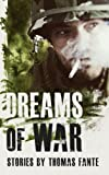 Dreams of War, Fante, Thomas, 0615475205