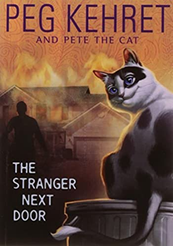 The Stranger Next Door (Pete the Cat) Peg Kehret Pete the Cat 9780142412480 Amazon.com Books  sc 1 st  Amazon.com & The Stranger Next Door (Pete the Cat): Peg Kehret Pete the Cat ...