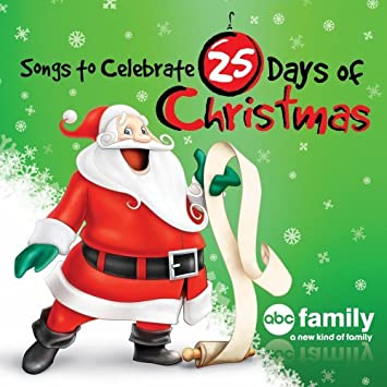 songs to celebrate 25 days of christmas abc family