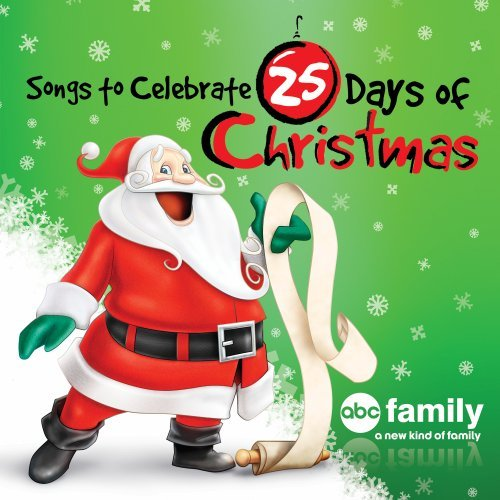 Songs To Celebrate 25 Days Of Christmas (ABC Family) (Christmas Days Family Abc Twenty Five)