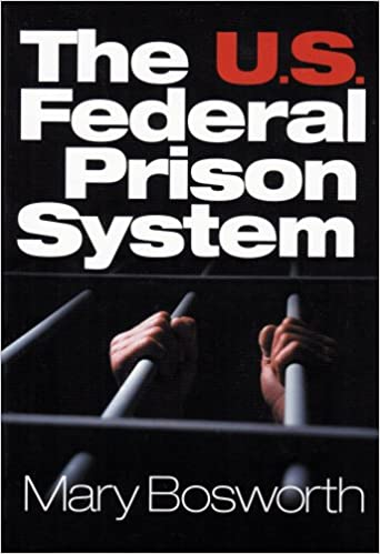 The us federal prison system mary f bosworth 9780761923053 the us federal prison system 1st edition fandeluxe Image collections