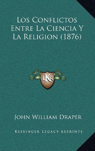 Los Conflictos Entre La Ciencia Y La Religion (1876)  [Draper, John William] (Tapa Dura)