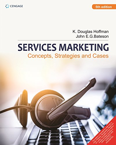 Services Marketing : Concepts, Strategies & Cases, Edition: 5Th