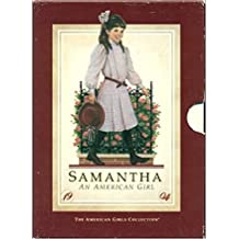 THE AMERICAN GIRLS COLLECTION - Boxed Set of the Samantha Books: 1: Meet Samantha; 2: Samantha Learns a Lesson; 3: Samantha's Surprise; 4: Happy Birthday Samantha; 5: Samantha Saves the Day; 6: Changes for Samantha