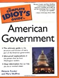 Complete Idiot's Guide to American Government, Mary Shaffrey and Melanie Fonder, 0028643534
