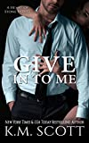 Give In To Me: Heart of Stone Series #3