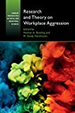 Research and Theory on Workplace Aggression (Current Perspectives in Social and Behavioral Sciences)