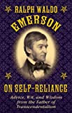 Ralph Waldo Emerson on Self-Reliance, Ralph Waldo Emerson, 1628737948