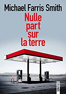 Nulle part sur la terre, Smith, Michael Farris