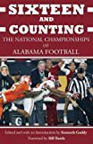 img - for Sixteen and Counting: The National Championships of Alabama Football book / textbook / text book