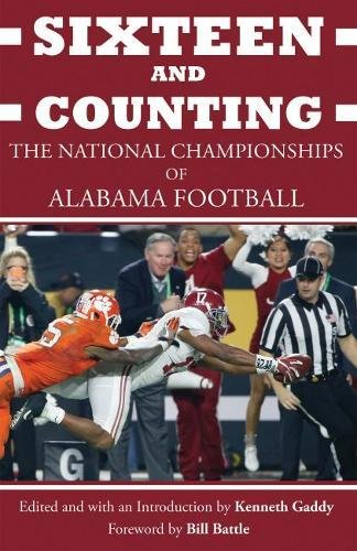 Sixteen and Counting: The National Championships of Alabama Football