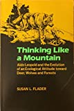 img - for Thinking Like a Mountain: Aldo Leopold and the Evolution of an Ecological Attitude toward Deer, Wolves, and Forests book / textbook / text book