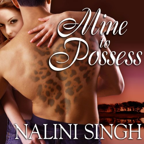Mine to Possess: Psy-Changeling Series, Book 4 by Tantor Audio