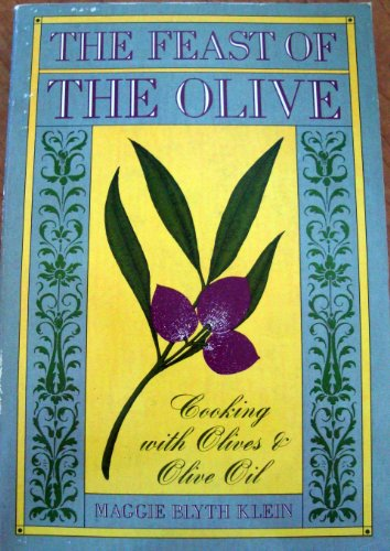 The Feast of the Olive: Cooking with Olives & Olive Oil