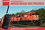 Compendium of American Railroad Radio Frequencies, Gary L. Sturm, 0890242313