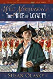 Will Northaway and the Price of Loyalty, Susan Olasky, 1581344775