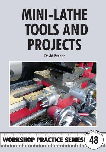 Mini-Lathe Tools & Projects (Workshop Practice Series)