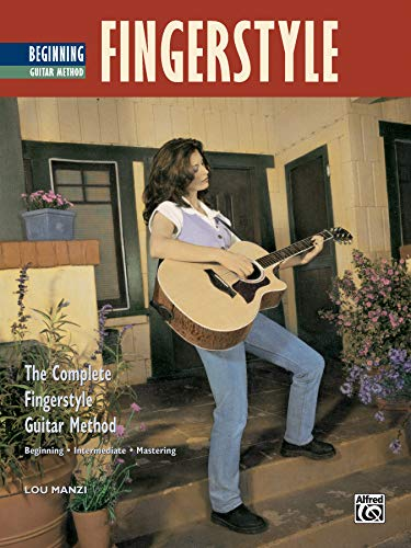 Beginning Fingerstyle Guitar - Complete Fingerstyle Guitar Method: Beginning Fingerstyle Guitar (Complete Method)