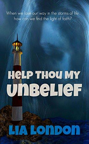 Help Thou My Unbelief (Latter-day Testimony Series Book 3)
