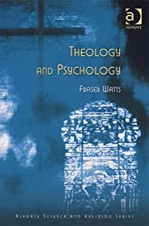 Theology and Psychology (Ashgate Science and Religion Series)