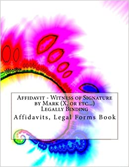 Affidavit - Witness of Signature by Mark (X, or etc