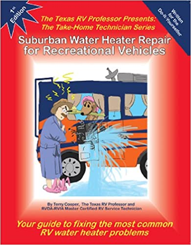 Book Suburban Water Heater Repair for Recreational Vehicles: The Texas RV Professor Presents the Take-Home Technician Series