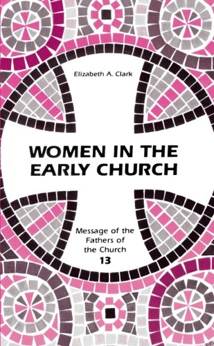 Women in the Early Church (Fathers Of The Church) by Michael Glazier