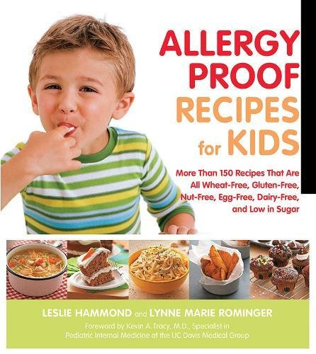 Allergy Proof Recipes for Kids: More Than 150 Recipes That are All...