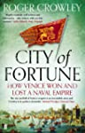 City of Fortune: How Venice Won and L...