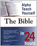 Alpha Teach Yourself the Bible in 24 Hours, W. Terry Whalin, 0028643895
