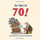 So You're 70!: A Handbook for Super Seniors