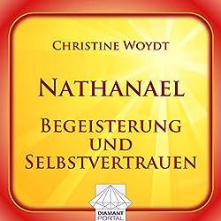 Nathanael: Begeisterung und Selbstvertrauen