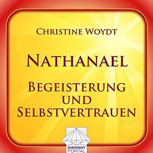 Nathanael: Begeisterung und Selbstvertrauen Hörbuch