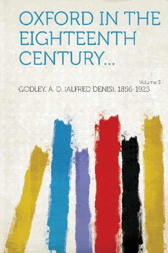 Oxford in the Eighteenth Century... Volume 3