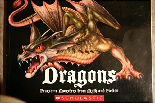 Dragons: Fearsome Monsters from Myth and Fiction: Gerrie McCall