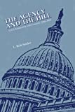 Book cover for The Agency and the Hill:  CIA's Relationship with Congress, 1946-2004