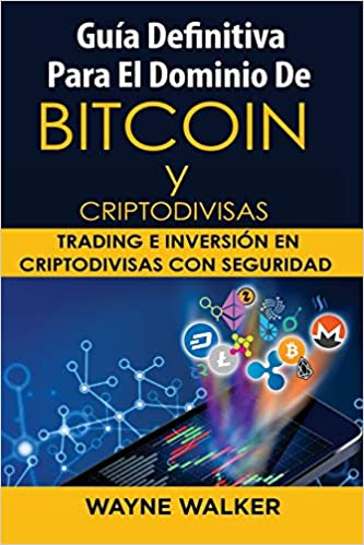 Amazon.com: Guía Definitiva Para El Dominio De Bitcoin y ...