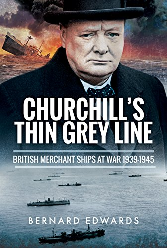 Churchill's Thin Grey Line: British Merchant Ships at War - British Line