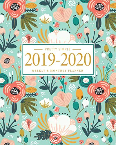 Pretty Simple Planners Weekly and Monthly Planner and Organizer: Calendar Schedule + Agenda | Inspirational Quotes | Floral Mint Cover (2019-2020 Academic Planners July 2019 through July 2020) ()