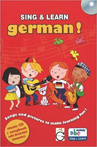 Sing and Learn German!: Songs and Pictures to Make Learning
