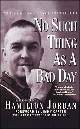 No Such Thing As A Bad Day by Hamilton Jordan