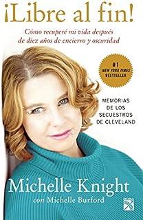 ¡Libre al fin! (Nueva edición) (Spanish Edition)