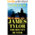 James Tylor: The Bounty Hunter: A Western Adventure (The Sheriff Western Adventure Series Book 2)